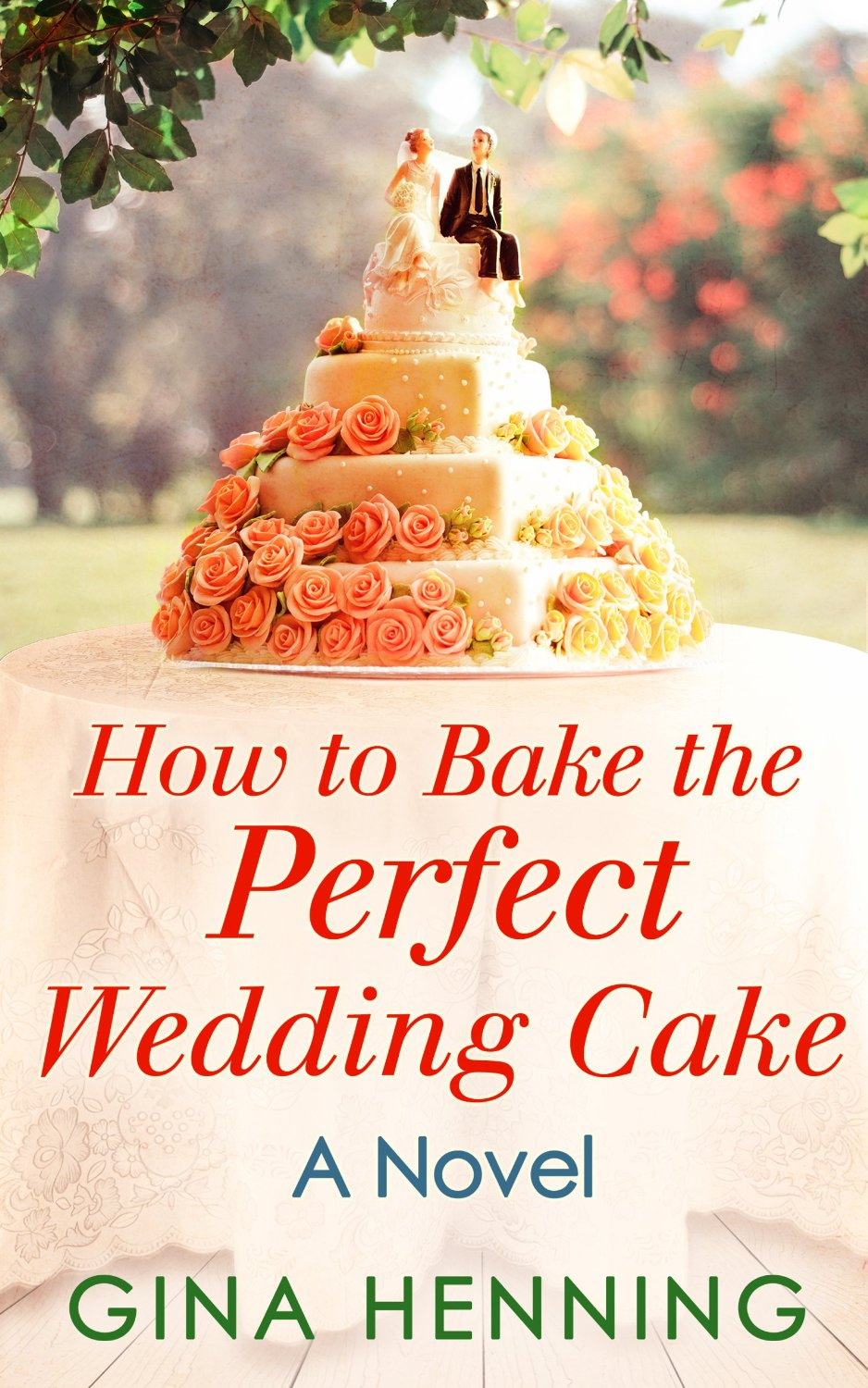 new release blitz how to bake the perfect wedding cake living life with joy. Black Bedroom Furniture Sets. Home Design Ideas