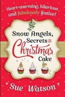 snow angels, secrets & Christmas Cake